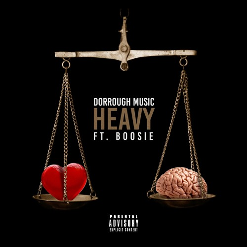 heavy Dorrough Music – Heavy Ft. Boosie Badazz