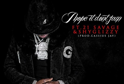 Ralo – I Hope It Don't Jam Ft. 21 Savage & Shy Glizzy