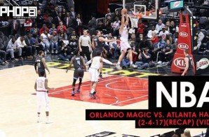 NBA: Orlando Magic vs. Atlanta Hawks (2-4-17) (Recap) (Video)