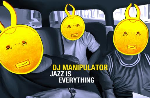 DJ Manipulator – Jazz Is Everything (Mix)