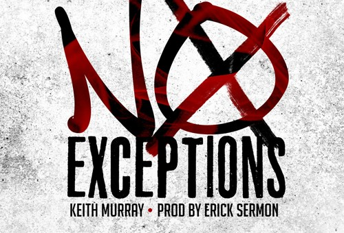 Keith Murray – No Exceptions (Prod. By Erick Sermon)