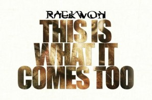 Raekwon – This Is What It Comes Too