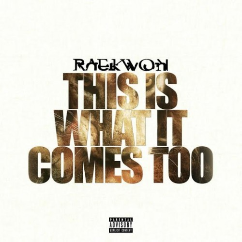 unnamed-1-500x500 Raekwon - This Is What It Comes Too
