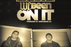 Young Nero – We Been On It Ft. Lil Bibby (Prod. By Chopsquad DJ)