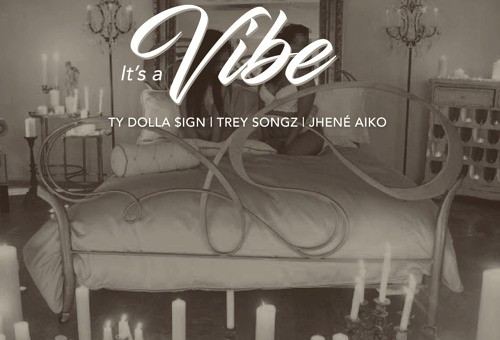 2 Chainz – It's A Vibe ft. Ty Dolla $ign, Trey Songz & Jhené Aiko