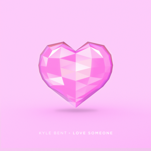 KB-500x500 Kyle Bent - Love Someone