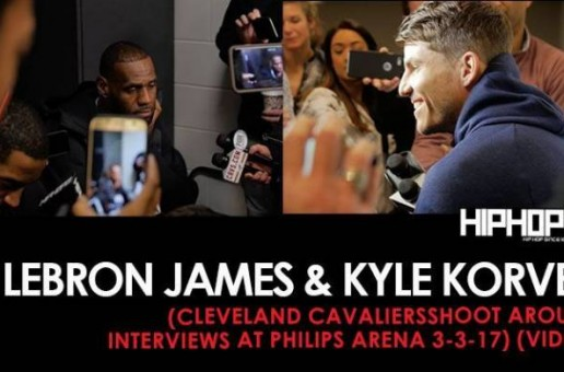 NBA: Kyle Korver & LeBron James (Cleveland Cavaliers Shoot Around Interviews at Philips Arena 3-3-17) (Video)