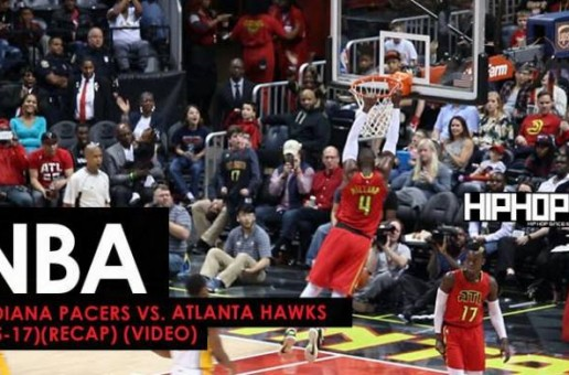 NBA: Indiana Pacers vs. Atlanta Hawks (3-5-17) (Recap) (Video)