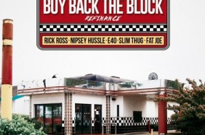 Rick Ross – Buy Back The Block Ft. Nipsey Hussle x Slim Thug x Fat Joe x E-40 (Remix)