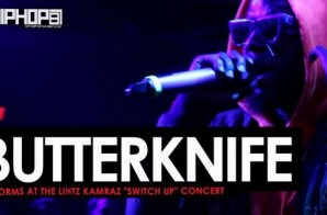 "Butterknife Performs at Lihtz Kamraz ""The Switch Up"" Concert"