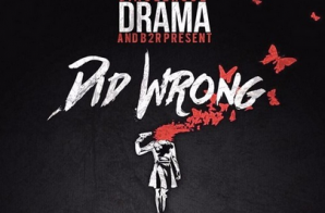 "Drama – Did Wrong (Prod. By LafDaDon) & ""ROAD TO RICHES"" Episode 3 (Video)"