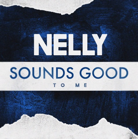 elly Nelly - Sounds Good To Me