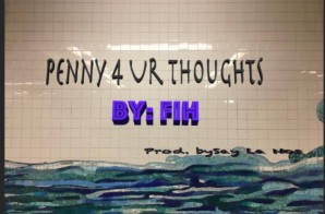 Fih – Penny 4 Ur Thoughts