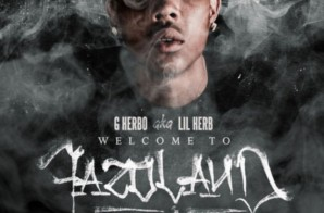 G Herbo – Welcome To Fazoland 1.5 (Mixtape)