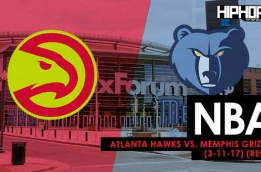NBA: Atlanta Hawks vs. Memphis Grizzlies (3-11-17) (Recap); Hawks On A 3 Game Winning Streak