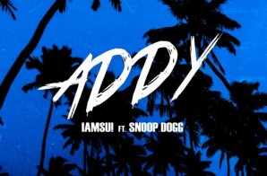 IAMSU! – Addy Ft. Snoop Dogg