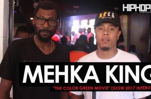 "Mehka King Talks ""The Color Green Movie"" During SXSW 2017 at the Pimp C & Proof Tribute Show with HHS1987 (Video)"