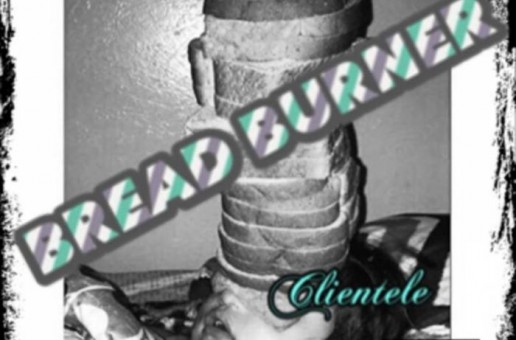 Clientele – Bread Burner (Mixtape)