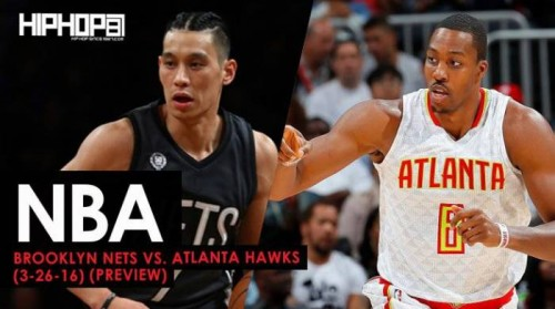nets-preview-500x279 NBA: Brooklyn Nets vs. Atlanta Hawks (3-26-16) (Preview)