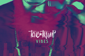 Tone Trump – Vibes (Official Video & Track)