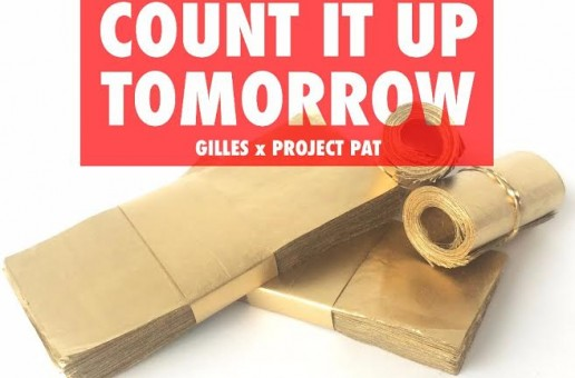 Gilles – Count it up Tomorrow ft. Project Pat (prod. Smitti Boi)
