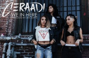 Ceraadi – We In Here (Video)