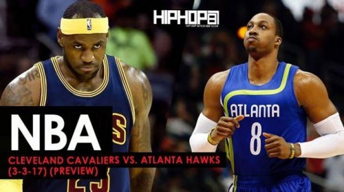 unnamed-7-500x279 NBA: Cleveland Cavaliers vs. Atlanta Hawks (3-3-17) (Preview)