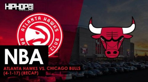 Bulls-recap-500x279 NBA: Atlanta Hawks vs. Chicago Bulls (4-1-17) (Recap)