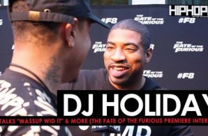 "DJ Holiday Talks ""Wassup Wid It"" Ft. 2 Chainz, '4am in Decatur"" & More at The Fate of The Furious ""Welcome to Atlanta"" Private Screening (Video)"
