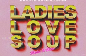 SoupMakesItBetter – Ladies Love Soup EP