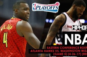 NBA Eastern Conference Round 1: Atlanta Hawks vs. Washington Wizards (Game 5) (4-26-17) (Recap)