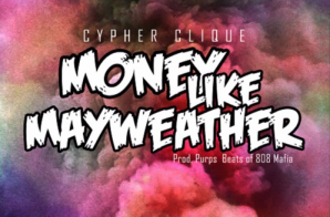 Cypher Clique – Money Like Mayweather