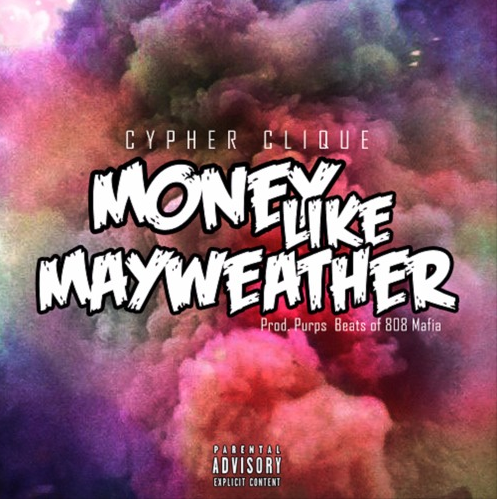 Screen-Shot-2017-04-25-at-12.05.14-AM Cypher Clique - Money Like Mayweather