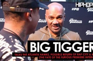 "Big Tigger Talks The Atlanta Hawks, the Possible Return of Rap City & More at The Fate of The Furious ""Welcome to Atlanta"" Private Screening (Video)"