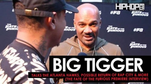 "big-tigger-500x279 Big Tigger Talks The Atlanta Hawks, the Possible Return of Rap City & More at The Fate of The Furious ""Welcome to Atlanta"" Private Screening (Video)"