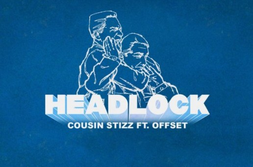 Cousin Stizz – Headlock Ft. Offset (Prod. By Vinylz)