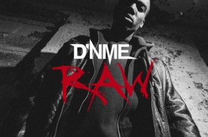 D'NME – Raw