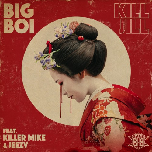 kill-jill-500x500 Big Boi – Kill Jill Ft. Killer Mike & Jeezy