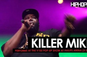 "Killer Mike Performs ""The Whole World"" at the V103 Pop-Up Show at Philips Arena (3-25-17) (Video)"
