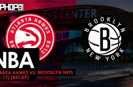 NBA: Atlanta Hawks vs. Brooklyn Nets (4-2-17) (Recap)