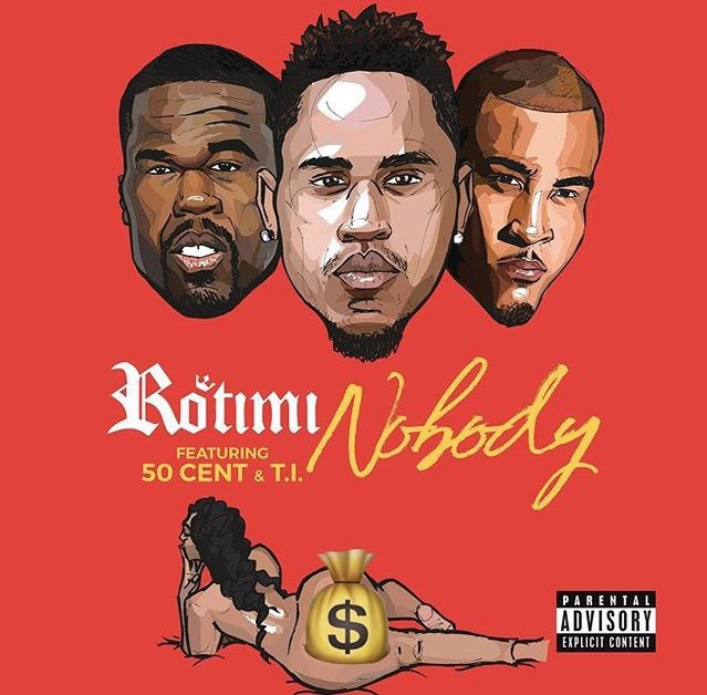 nobody Rotimi – Nobody ft. 50 Cent & T.I.