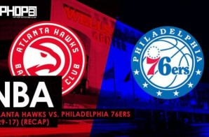 NBA: Atlanta Hawks vs. Philadelphia 76ers (3-29-17) (Recap)