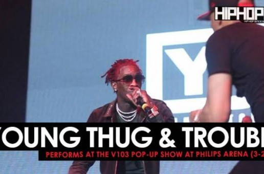 Young Thug & Trouble Perform at the V103 Pop-Up Show at Philips Arena (3-25-17) (Video)