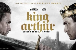 Enter To Win 2 Tickets To See Warner Bros. Upcoming Film KING ARTHUR: LEGEND OF THE SWORD (Hits Theaters On May 12th 2017)
