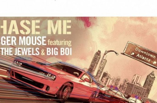Danger Mouse – Chase Me Ft. Big Boi & Run The Jewels