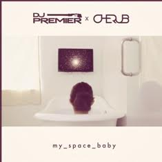DJ Premier – My Space Baby Ft. Cherub