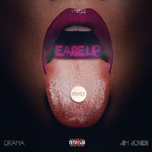 Drama-Ease-Up-Art-500x500 Drama Ft. Jim Jones - Ease Up (Audio)