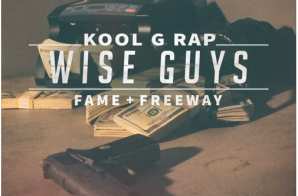 Kool G Rap – Wise Guys Ft. Fame & Freeway