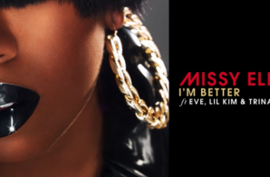 Missy Elliot – I'm Better Remix Ft. Lil Kim, Eve & Trina