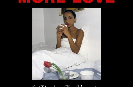 "Stream Drake & Sade's ""More Love"" Mashup Playlist!"